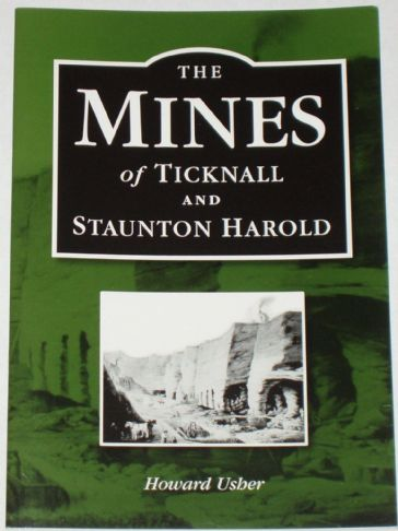 The Mines of Ticknall and Stanunton Harold, by Howard Usher